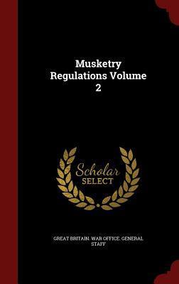 Musketry Regulations Volume 2
