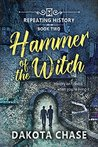 Hammer of the Witch (Repeating History, #2)