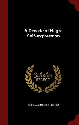 Ebook A Decade of Negro Self-Expression by Alain LeRoy Locke TXT!