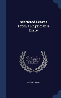 Scattered Leaves from a Physician's Diary