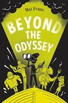 Beyond the Odyssey (Who Let the Gods Out? #3)