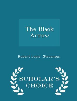 The Black Arrow - Scholar's Choice Edition