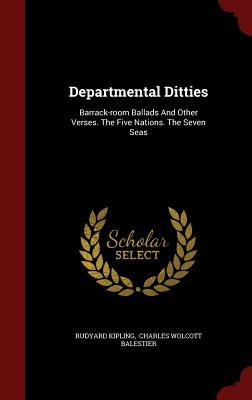 Departmental Ditties: Barrack-Room Ballads and Other Verses. the Five Nations. the Seven Seas
