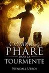 COMME UN PHARE DANS LA TOURMENTE by Wendall Utroi