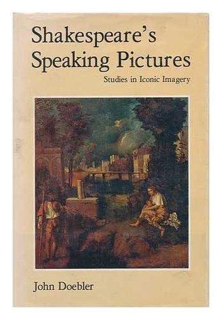 Shakespeare's Speaking Pictures: Studies in Iconic Imagery