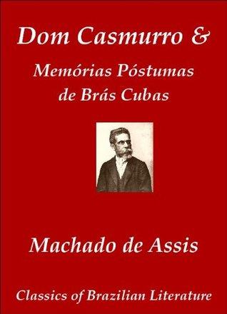 Dom Casmurro / Memórias Póstumas de Brás Cubas