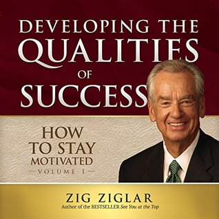 How to Stay Motivated, Vol. 1 : Developing the Qualities of Success [*new edition] (Made for Success series)