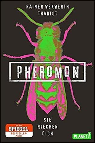 Pheromon -  sie riechen dich by Rainer Wekwerth