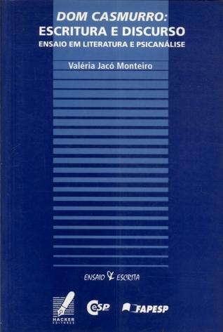 Dom Casmurro: Escritura e Discurso