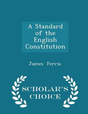 A Standard of the English Constitution -...