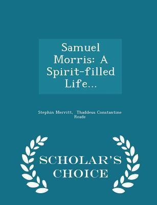 Samuel Morris: A Spirit-Filled Life... - Scholar's Choice Edition