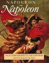 Napoleon on Napoleon: An Autobiography of the Emperor