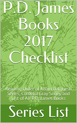 P.D. James Books 2017 Checklist: Reading Order of Adam Dalgliesh Series, Cordelia Gray Series and List of All P.D. James Books
