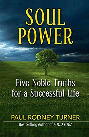 SOUL POWER: Five Noble Truths for a Successful Life