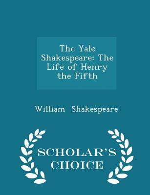 The Yale Shakespeare: The Life of Henry the Fifth