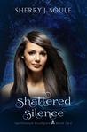 Shattered Silence (Spellbound Prodigies #2)