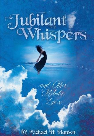 Jubilant Whispers and Other Melodic Lyrics