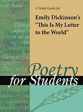 "A Study Guide for Emily Dickinson's ""This Is My Letter to the World"""