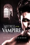 Mistress of the Vampire: A sexy new adult romance novel