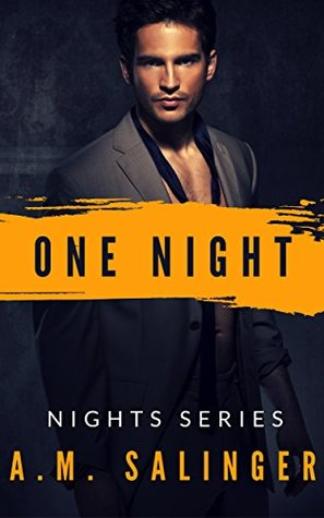 One Night (Nights Series, #1) by A.M. Salinger
