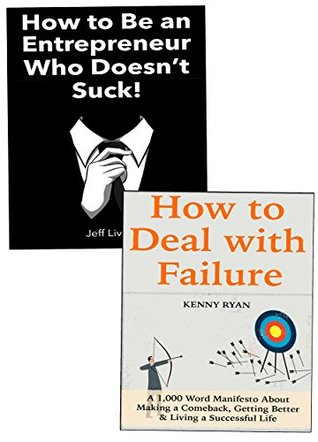 Effective Entrepreneur (Manual for Success): The Art of Dealing with Failure & Becoming a Successful Entrepreneur