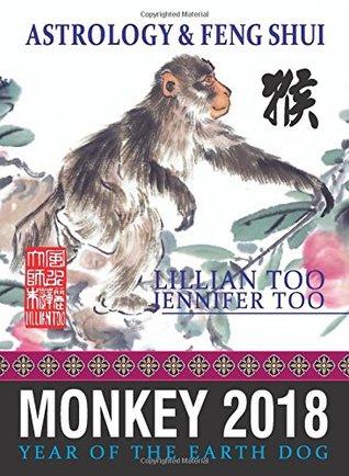 Lillian Too & Jennifer Too Fortune & Feng Shui 2018 Monkey by Lillian Too and Jennifer Too