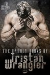 The unholy Books of Tristan Wrangler (Tristan Wrangler Series Book 1)