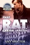 That Rat, Carter ...