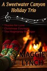 A Sweetwater Canyon Holiday Trio by Maggie Lynch