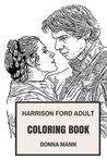 Harrison Ford Adult Coloring Book: Star Wars Star and Famous Indiana Jones, Academy Award Nomine and Blockbuster Legend Inspired Adult Coloring Book (Harrison Ford Books)