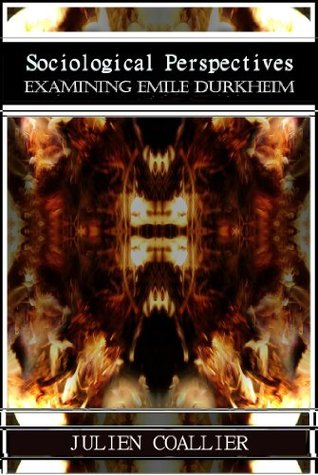 Sociological Perspectives - Examining Emile Durkheim