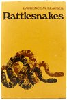 Rattlesnakes: Their Habits, Life Histories, and Influence of Mankind.