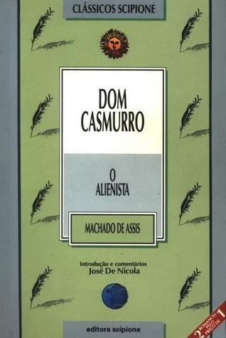 Dom Casmurro / O Alienista
