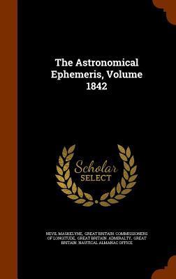 The Astronomical Ephemeris, Volume 1842