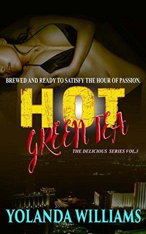 Hot Green Tea: The Delicious Series Vol.3