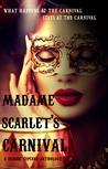 Madame Scarlet's Carnival by Rena Marin