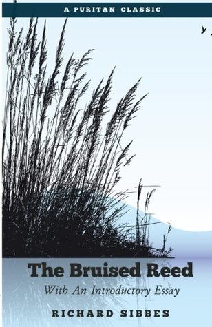 The Bruised Reed: With An Introductory Essay