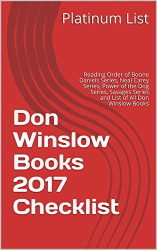 Don Winslow Books 2017 Checklist: Reading Order of Boone Daniels Series, Neal Carey Series, Power of the Dog Series, Savages Series and List of All Don Winslow Books