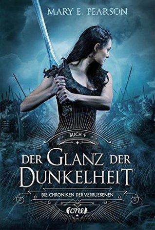 Der Glanz der Dunkelheit (Die Chroniken der Verbliebenen, #3: Part 2 of 2)