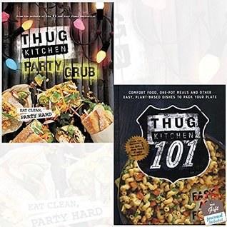 Thug Kitchen Collection 2 Books Bundle With Gift Journal (Party Grub: Eat Clean, Party Hard, Thug Kitchen 101: Fast as F*ck)