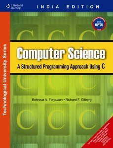 Computer Science: A Structured Programming Approach using C