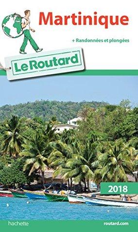 Guide du Routard Martinique 2018 : + rando et plongées