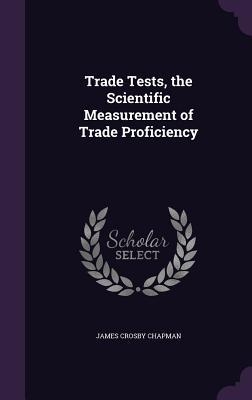 Trade Tests, the Scientific Measurement of Trade Proficiency
