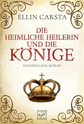 Die heimliche Heilerin und die Könige (Die heimliche Heilerin, #4)