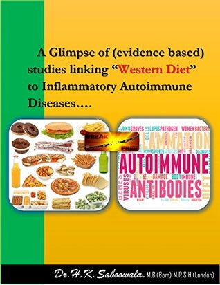 """A Glimpse of (evidence based) studies linking """"Western Diet"""" to Inflammatory Autoimmune Diseases…."""