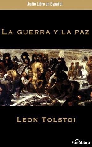 La Guerra y la Paz (War and Peace)