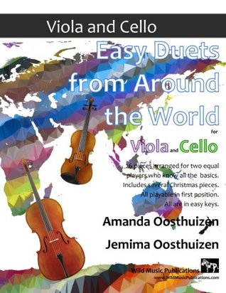 Easy Duets from Around the World for Viola and Cello: 26 pieces arranged especially for two players who know all the basics. Includes several ... in easy keys, and playable in first position.