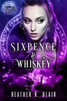 Sixpence & Whiskey (Toil & Trouble, #1)