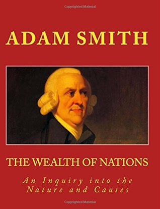 THE WEALTH OF NATIONS, ADAM SMITH, LARGE 14 Point Font Print: An Inquiry into the Nature and Causes of THE WEALTH OF NATIONS