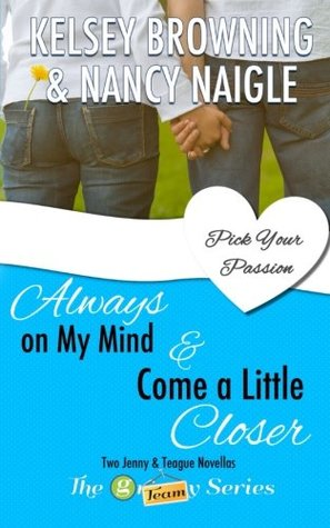 Always on My Mind & Come a Little Closer: Two Jenny and Teague Novellas